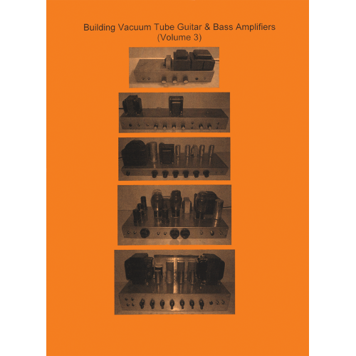 Building Vacuum Tube Guitar & Bass Amplifiers, Volume 3 image 1