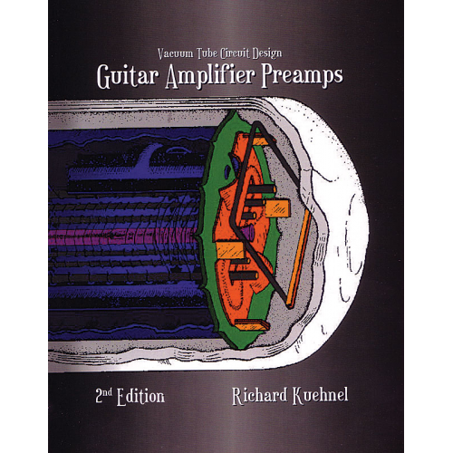 Vacuum Tube Circuit Design: Guitar Amplifier Preamps, 2nd Ed. image 1